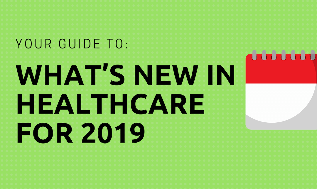 Your Guide to What's New in Healthcare for 2019