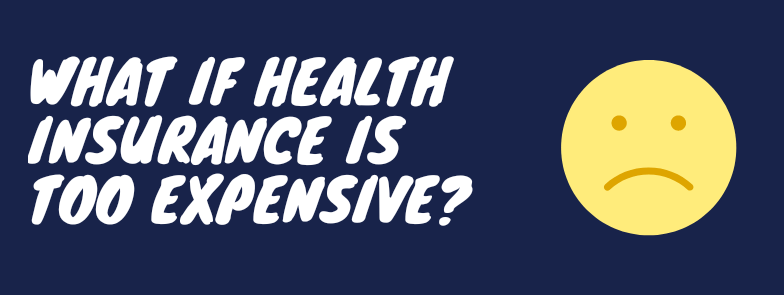 What Happens If You Cannot Afford Your Employer's Health Insurance Plan?